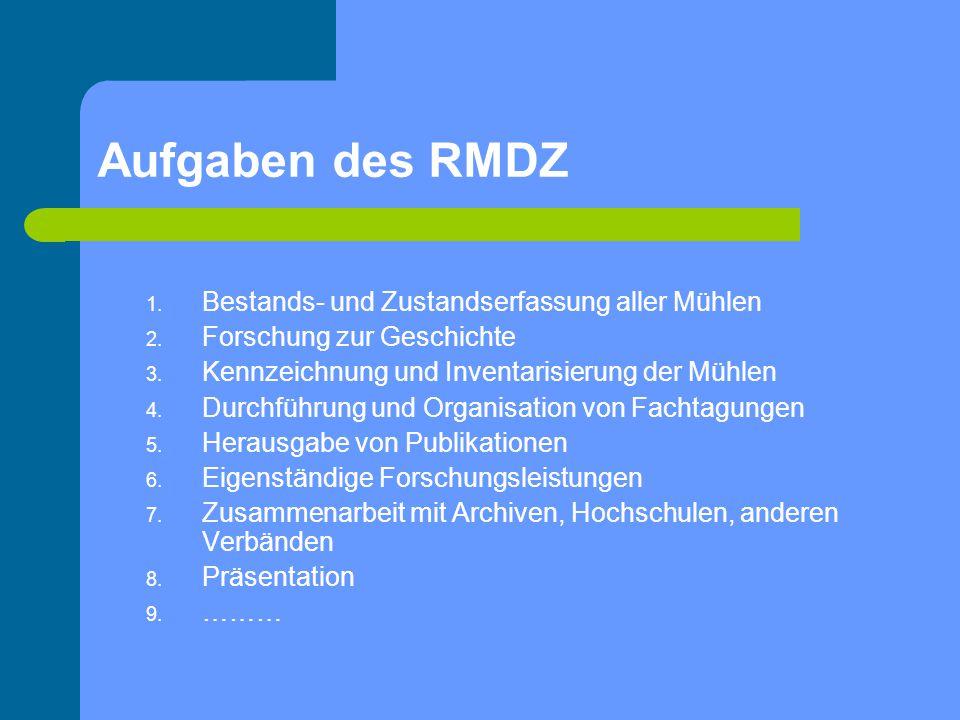 Aufgaben des RMDZ Bestands- und Zustandserfassung aller Mühlen