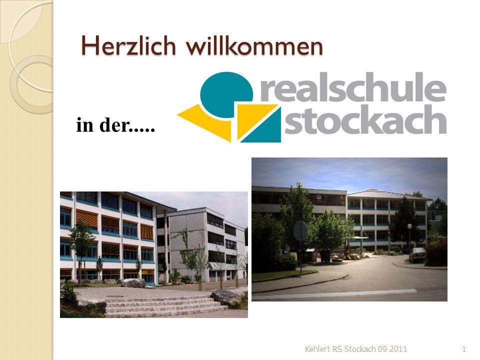 Herzlich willkommen in der..... Kehlert RS Stockach 09 2011