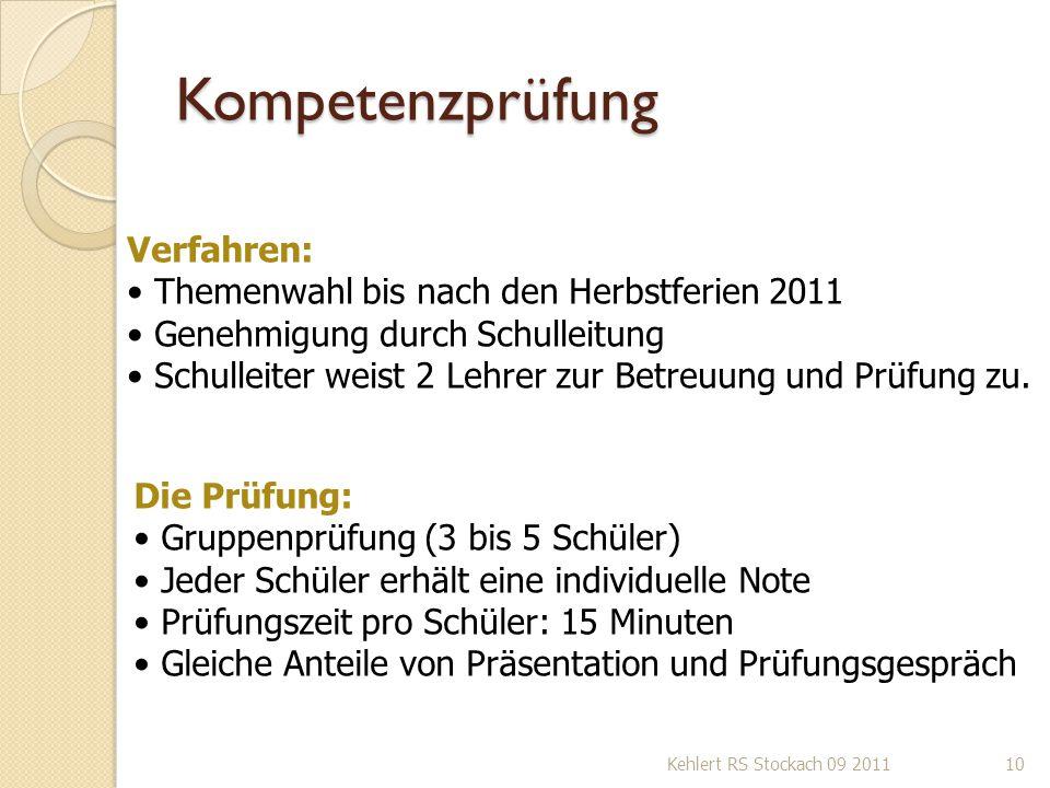 Kompetenzprüfung Verfahren: Themenwahl bis nach den Herbstferien 2011