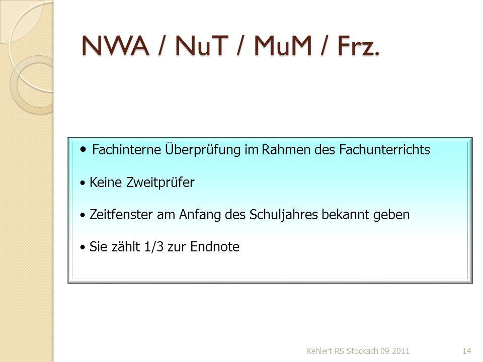 NWA / NuT / MuM / Frz. Fachinterne Überprüfung im Rahmen des Fachunterrichts. Keine Zweitprüfer.