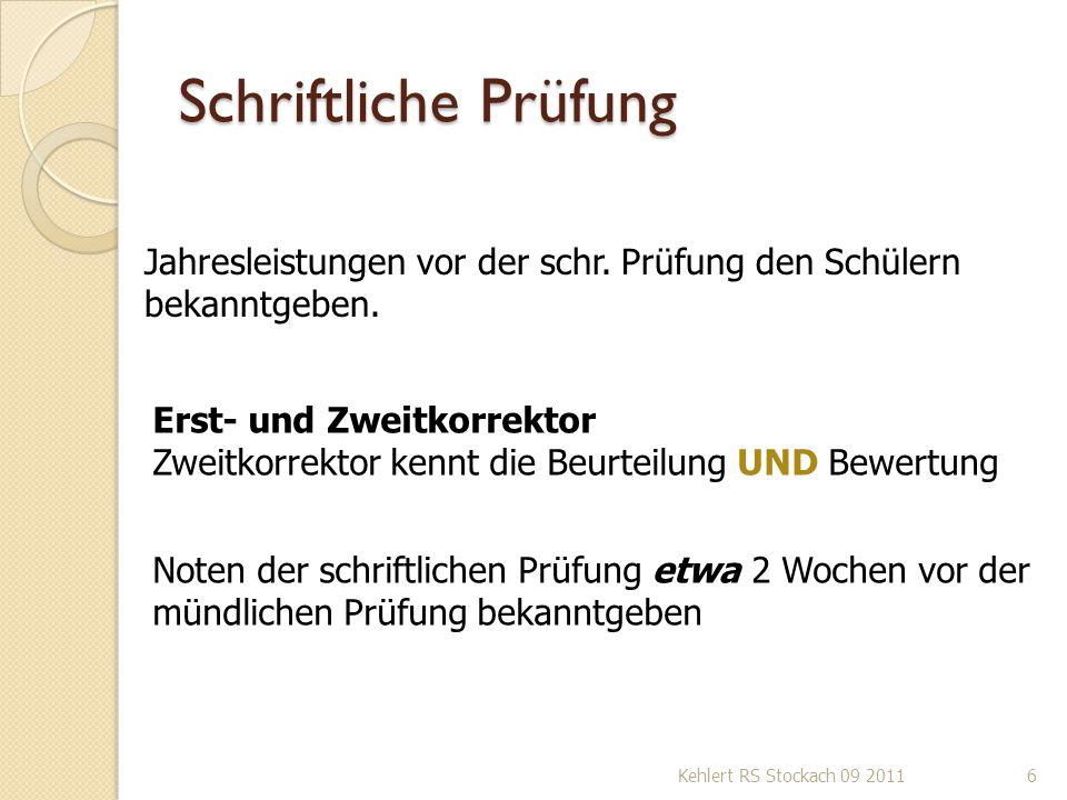 Schriftliche Prüfung Jahresleistungen vor der schr. Prüfung den Schülern bekanntgeben. Erst- und Zweitkorrektor.