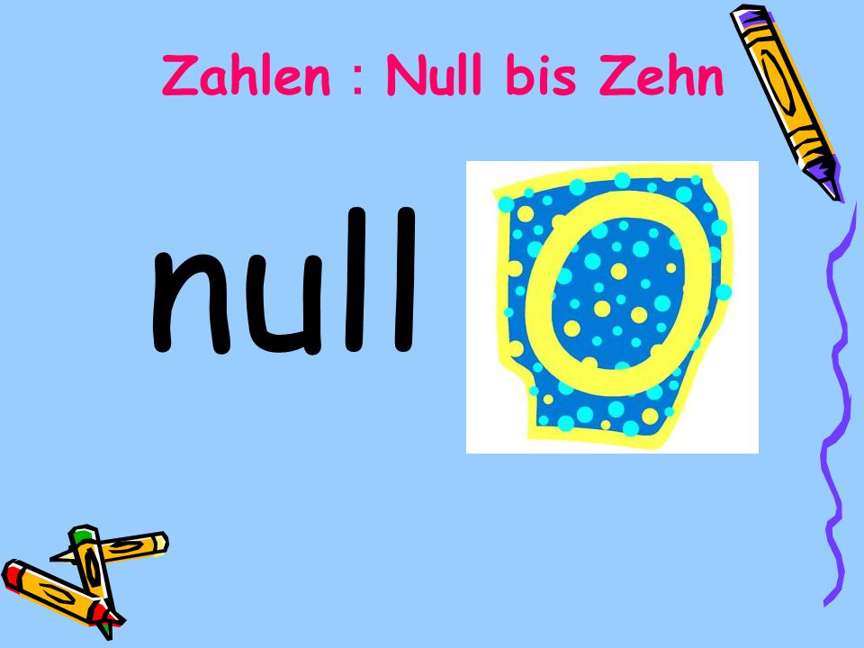 Zahlen:Null bis Zehn null