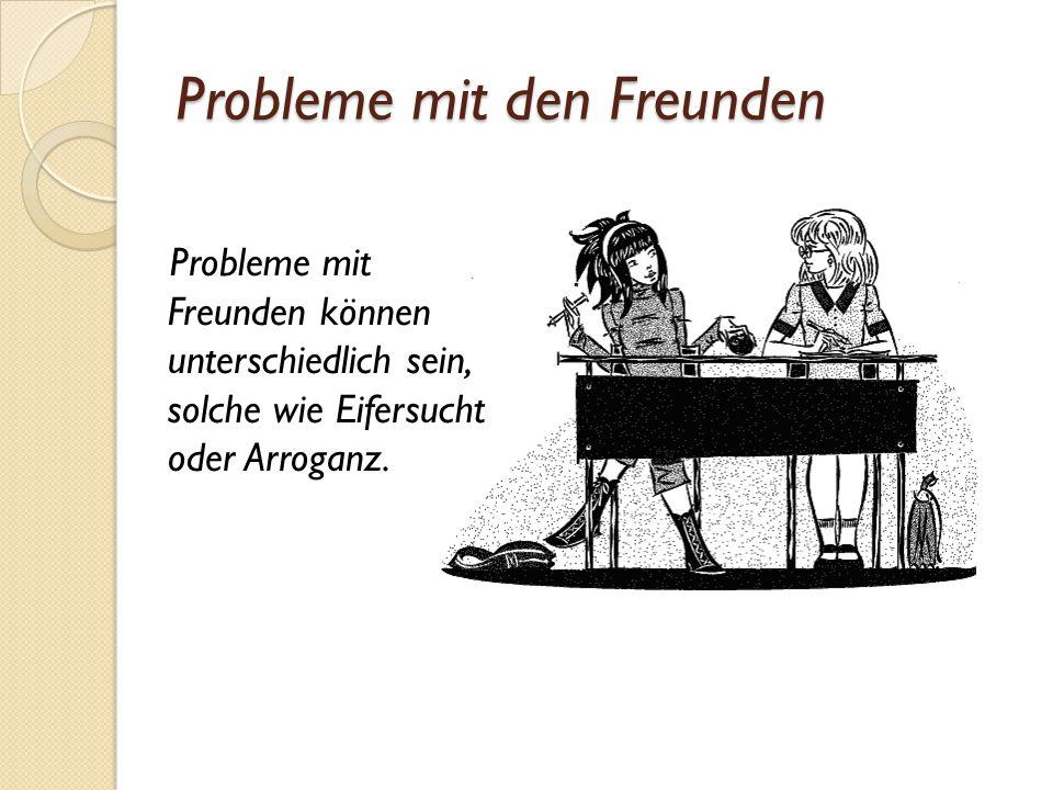 Probleme mit den Freunden