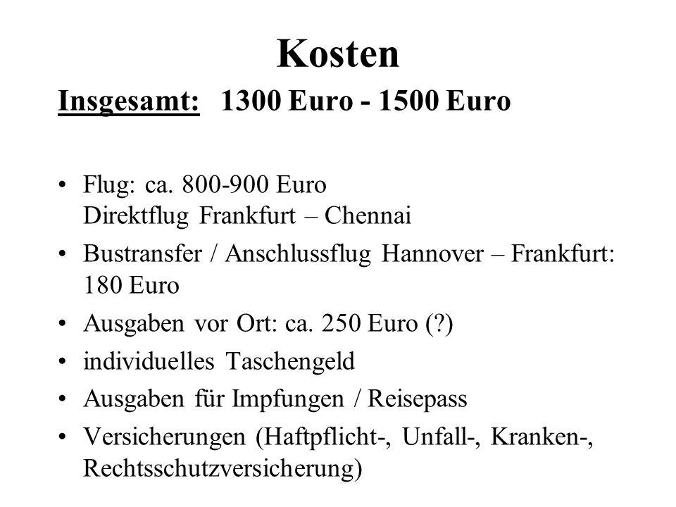 Kosten Insgesamt: 1300 Euro - 1500 Euro