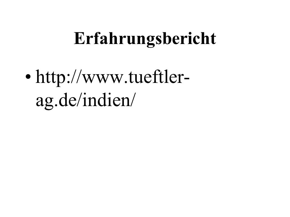 Erfahrungsbericht http://www.tueftler-ag.de/indien/