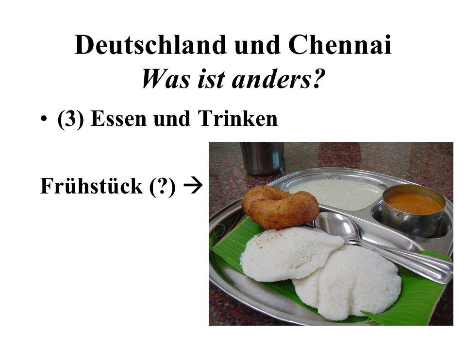 Deutschland und Chennai Was ist anders