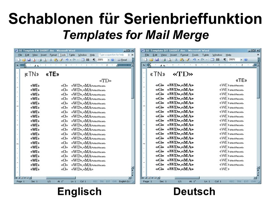 Schablonen für Serienbrieffunktion Templates for Mail Merge