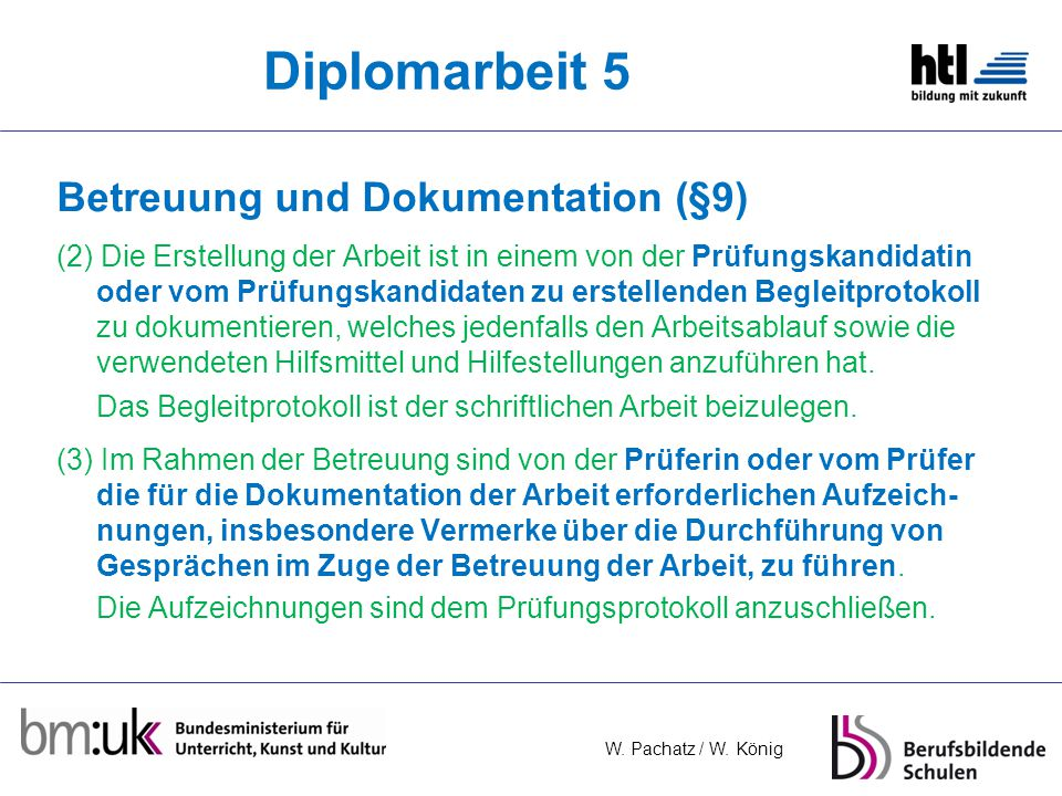 Diplomarbeit 5 Betreuung und Dokumentation (§9)