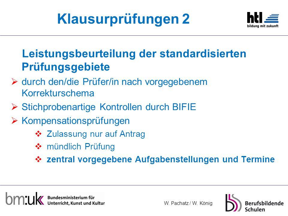 Klausurprüfungen 2 Leistungsbeurteilung der standardisierten Prüfungsgebiete. durch den/die Prüfer/in nach vorgegebenem Korrekturschema.