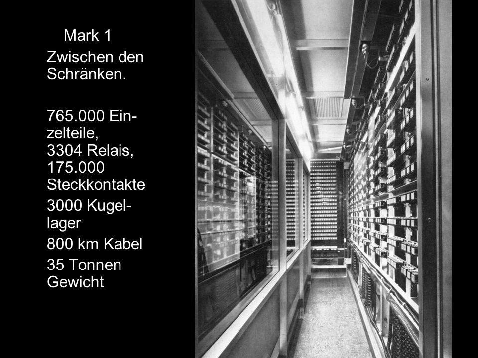 Mark 1 Zwischen den Schränken. 765.000 Ein-zelteile, 3304 Relais, 175.000 Steckkontakte. 3000 Kugel-lager.