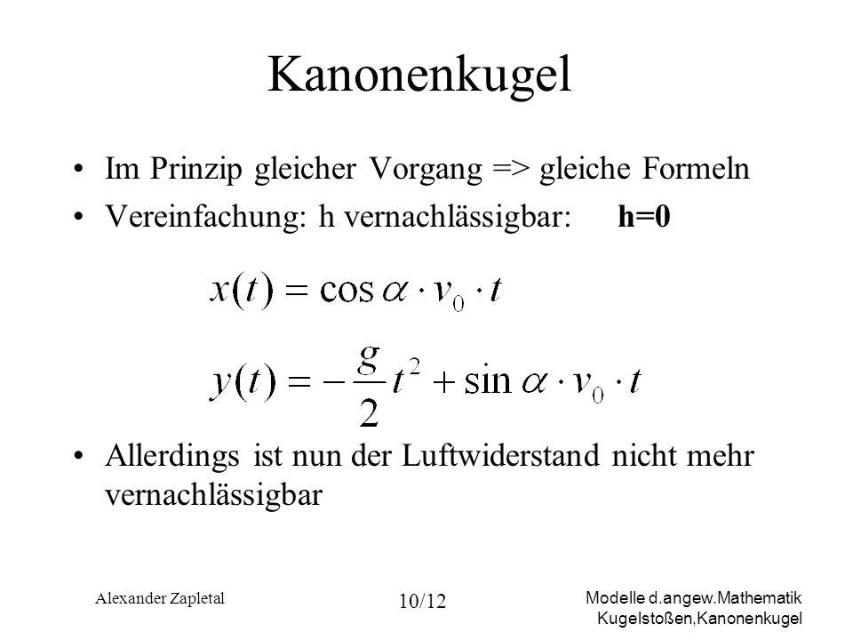 Kanonenkugel Im Prinzip gleicher Vorgang => gleiche Formeln