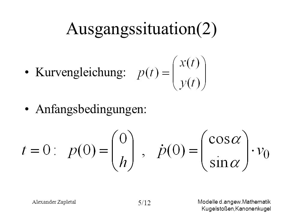 Ausgangssituation(2) Kurvengleichung: Anfangsbedingungen:
