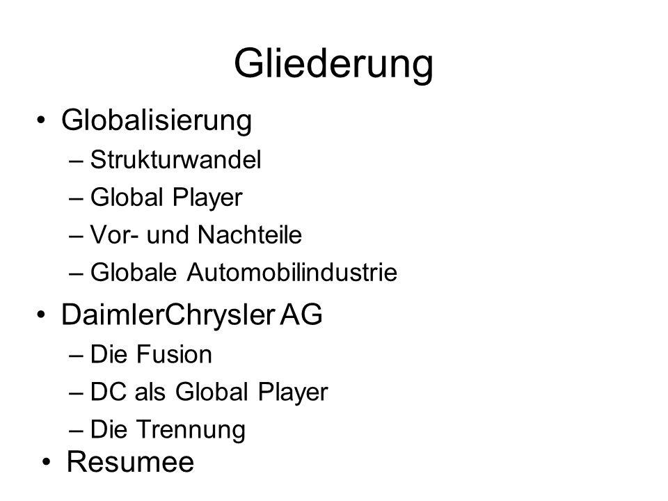 Gliederung Globalisierung DaimlerChrysler AG Resumee Strukturwandel