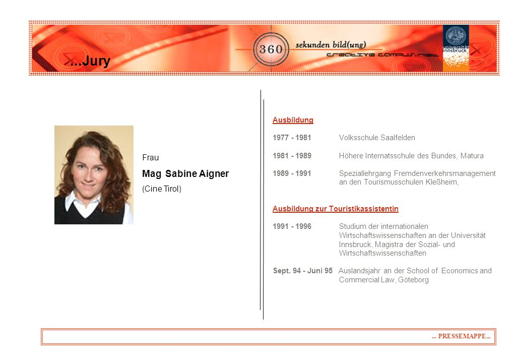 ...Jury Mag. Sabine Aigner 31.03.2017 Frau (Cine Tirol) Ausbildung