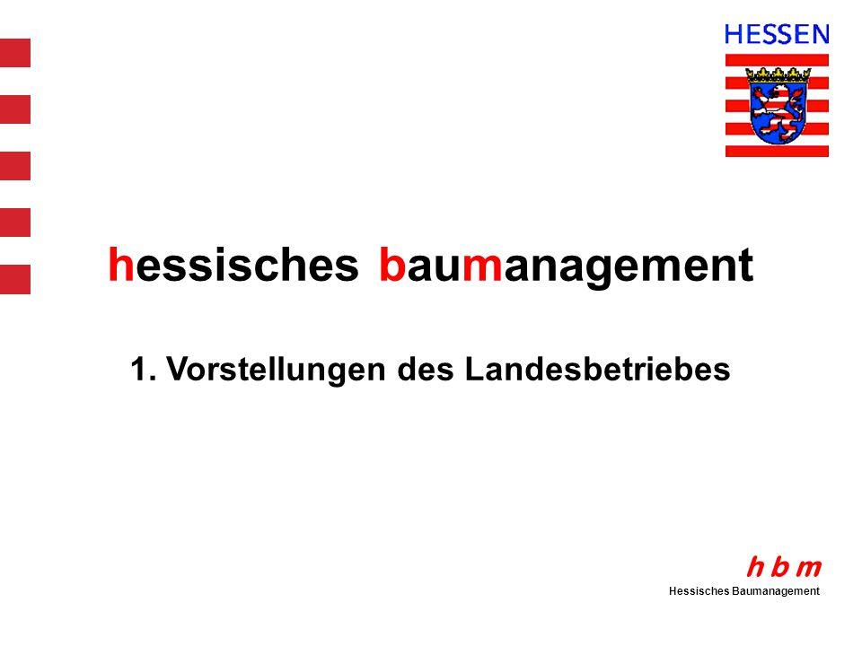 hessisches baumanagement 1. Vorstellungen des Landesbetriebes