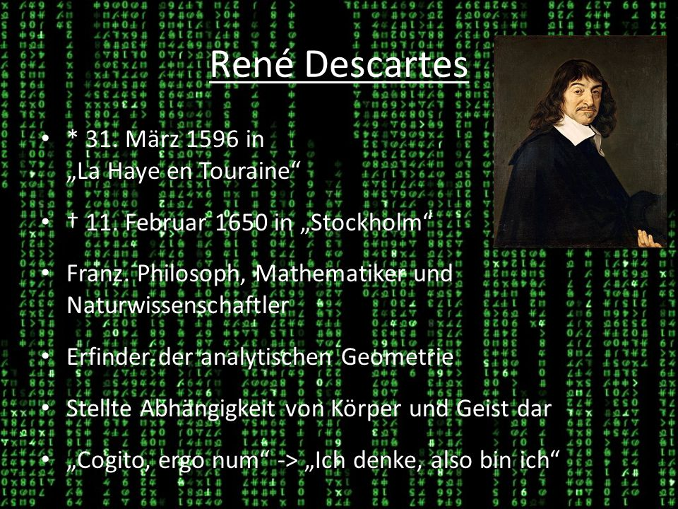 "René Descartes * 31. März 1596 in ""La Haye en Touraine"