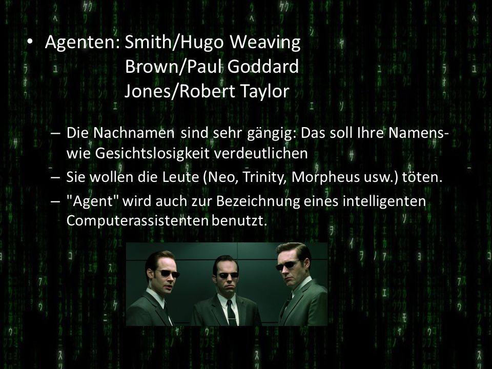 Agenten: Smith/Hugo Weaving Brown/Paul Goddard Jones/Robert Taylor
