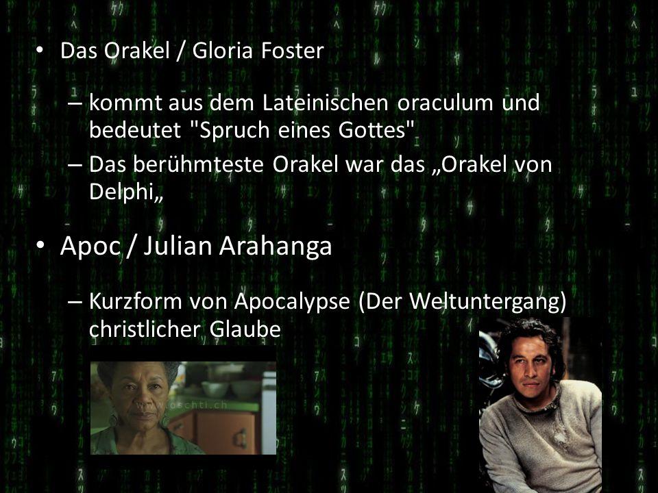 Apoc / Julian Arahanga Das Orakel / Gloria Foster