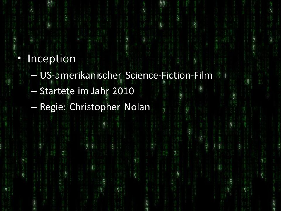 Inception US-amerikanischer Science-Fiction-Film Startete im Jahr 2010