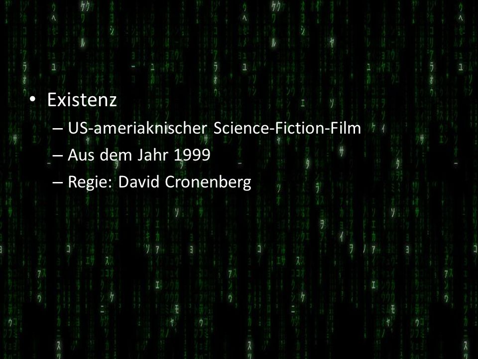 Existenz US-ameriaknischer Science-Fiction-Film Aus dem Jahr 1999