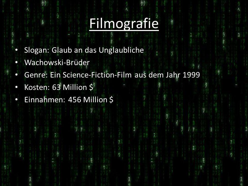 Filmografie Slogan: Glaub an das Unglaubliche Wachowski-Brüder