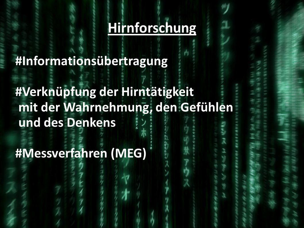 Hirnforschung #Informationsübertragung #Verknüpfung der Hirntätigkeit