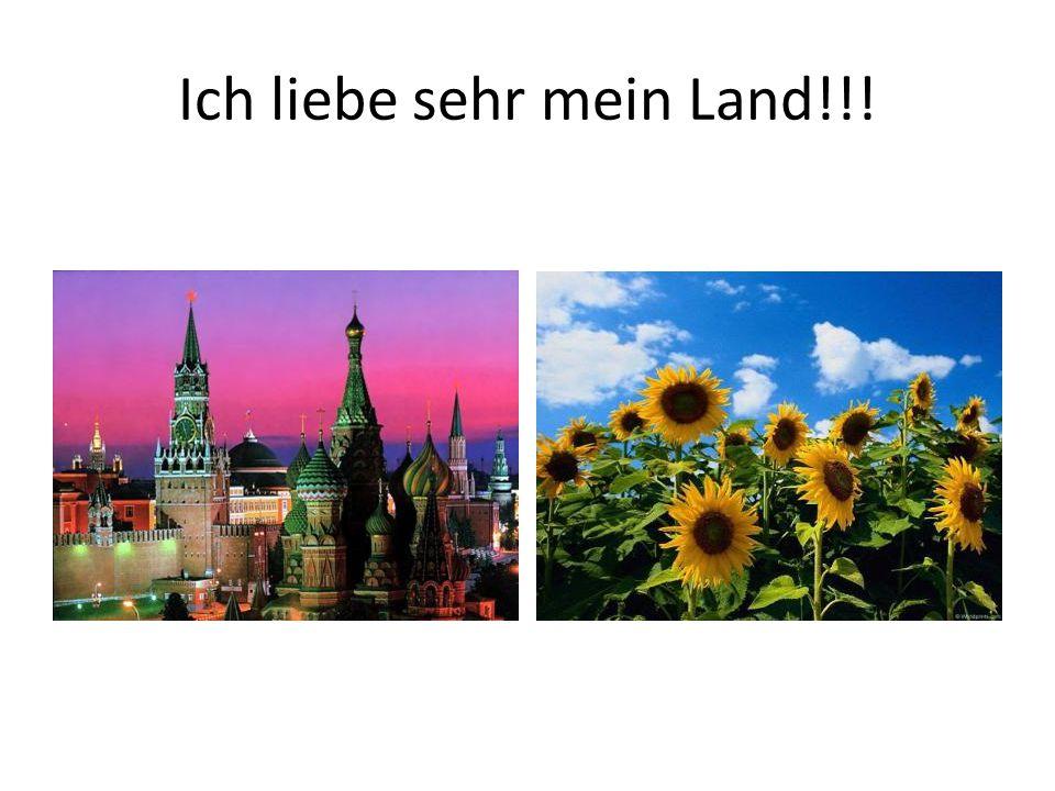 Ich liebe sehr mein Land!!!