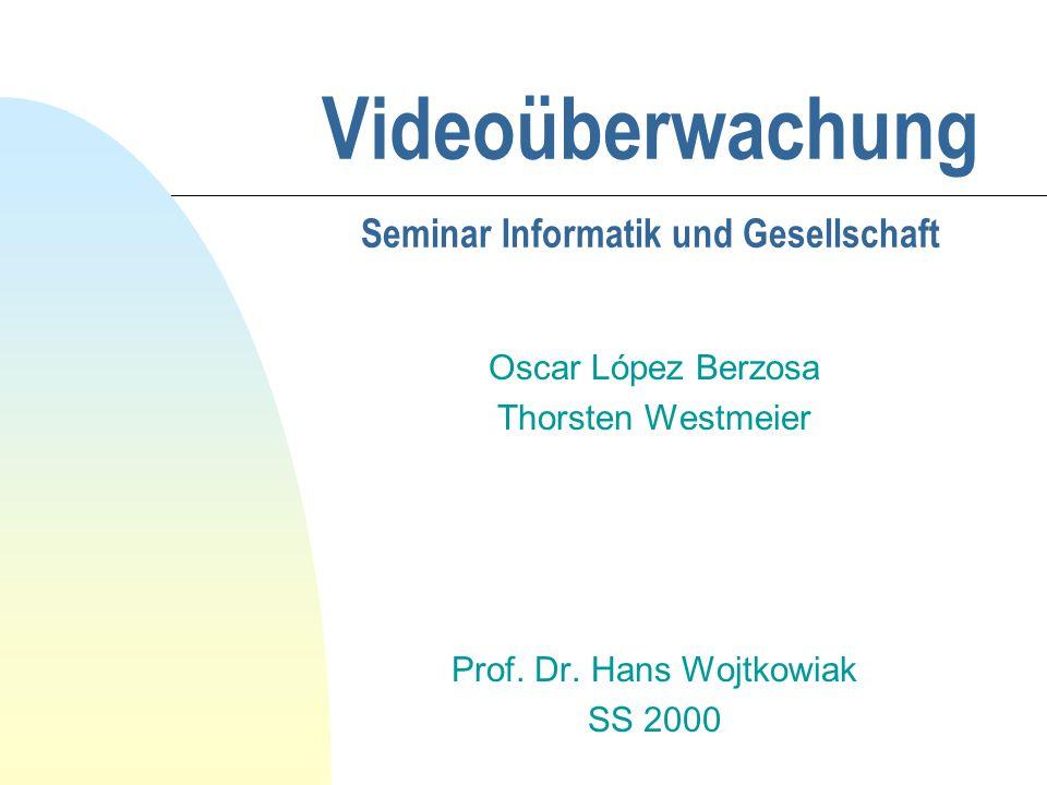Videoüberwachung Seminar Informatik und Gesellschaft