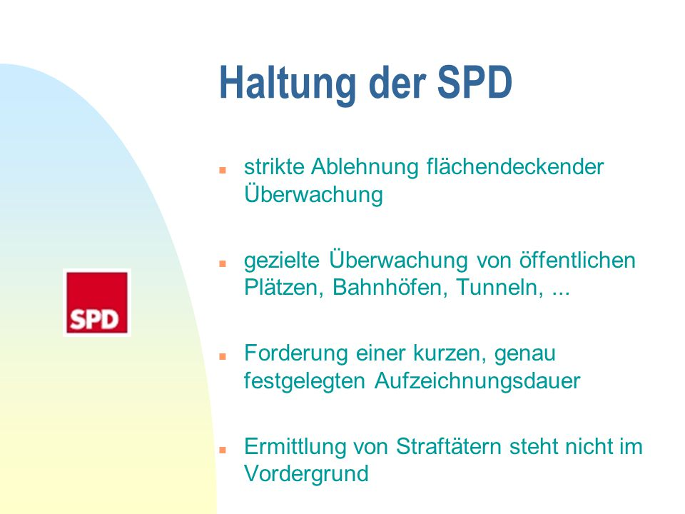 Haltung der SPD strikte Ablehnung flächendeckender Überwachung