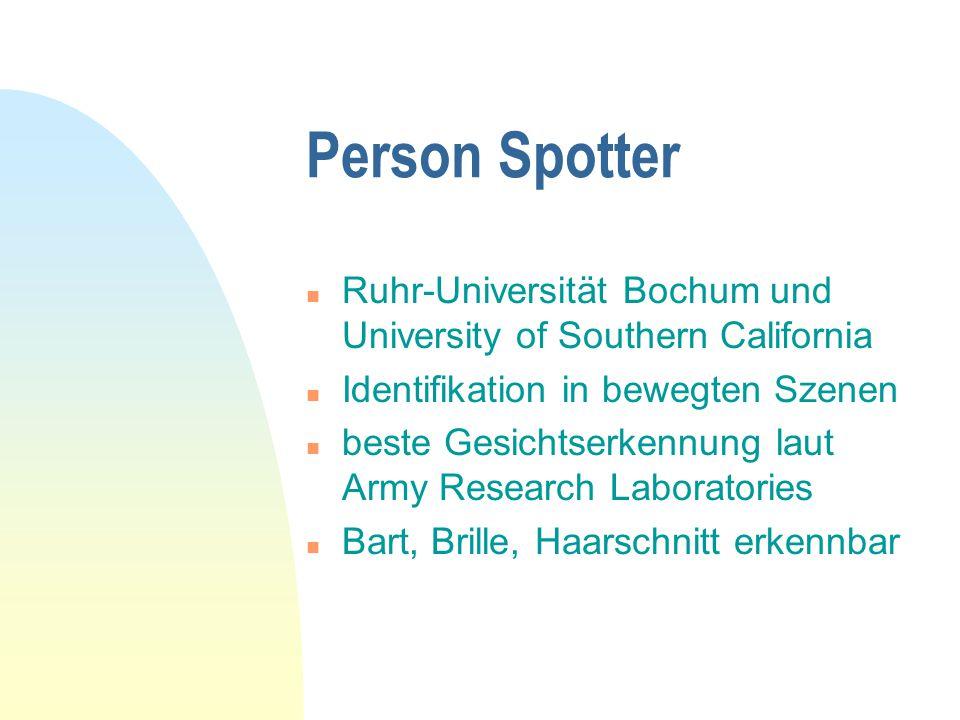 Person Spotter Ruhr-Universität Bochum und University of Southern California. Identifikation in bewegten Szenen.