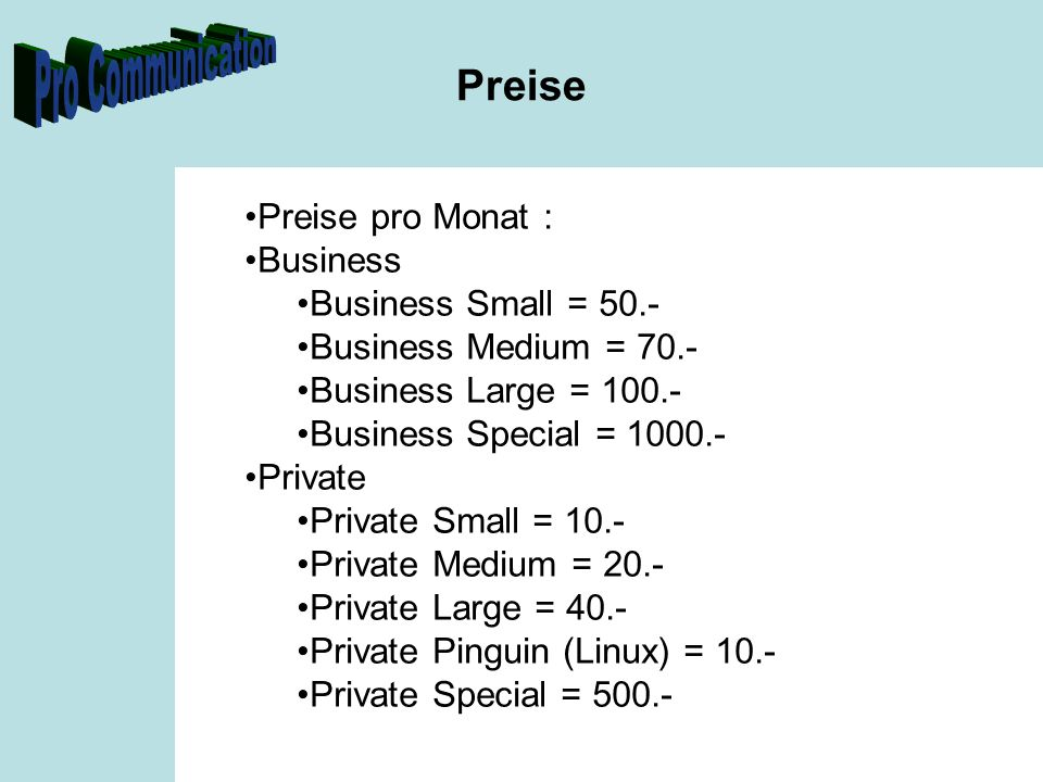 Preise Preise pro Monat : Business Business Small = 50.-