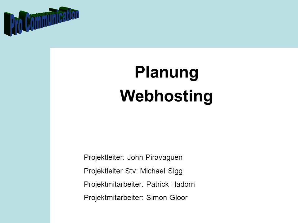 Planung Webhosting Projektleiter: John Piravaguen