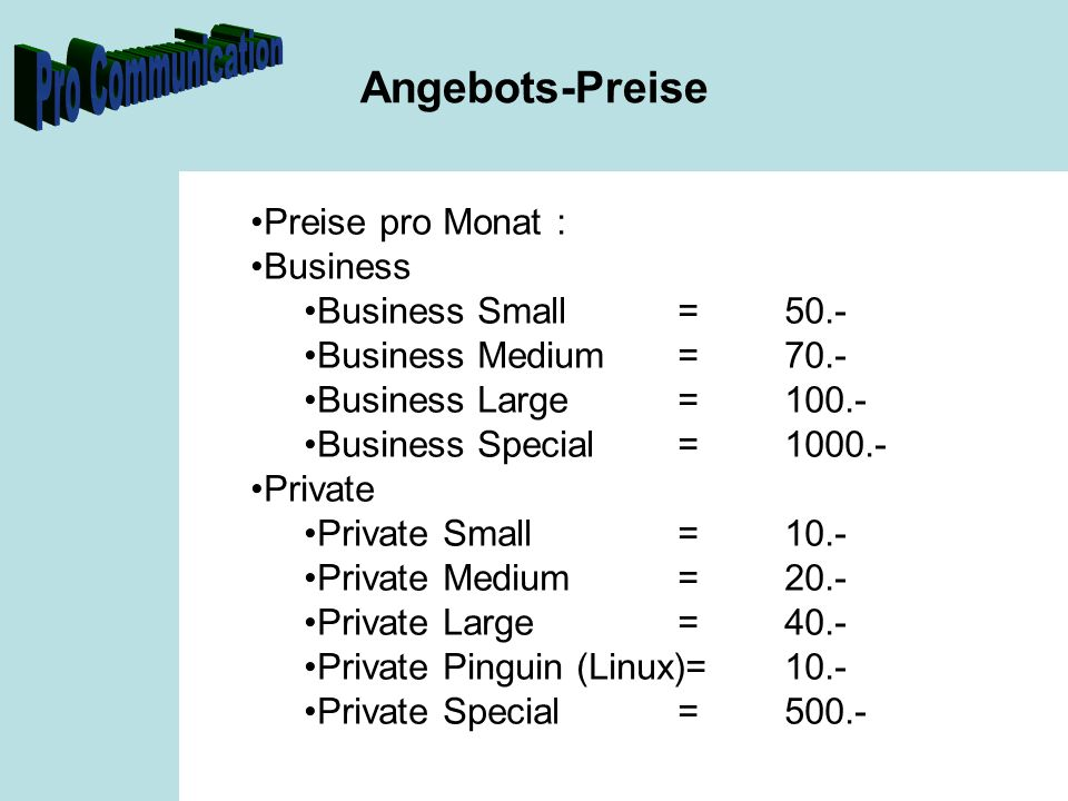 Angebots-Preise Preise pro Monat : Business Business Small = 50.-