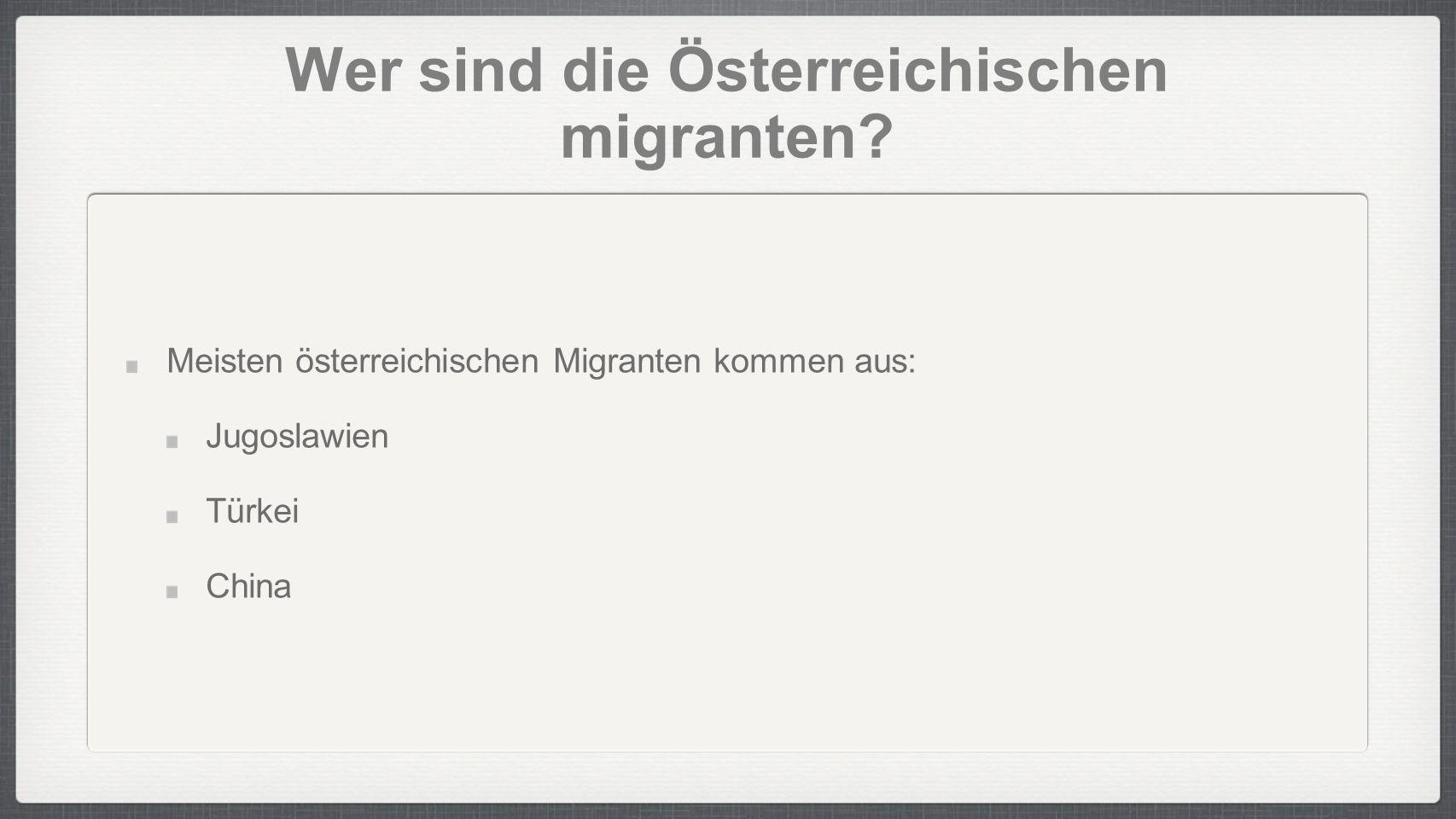 Wer sind die Österreichischen migranten