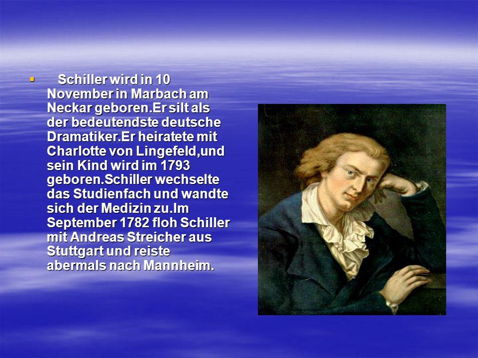 Schiller wird in 10 November in Marbach am Neckar geboren