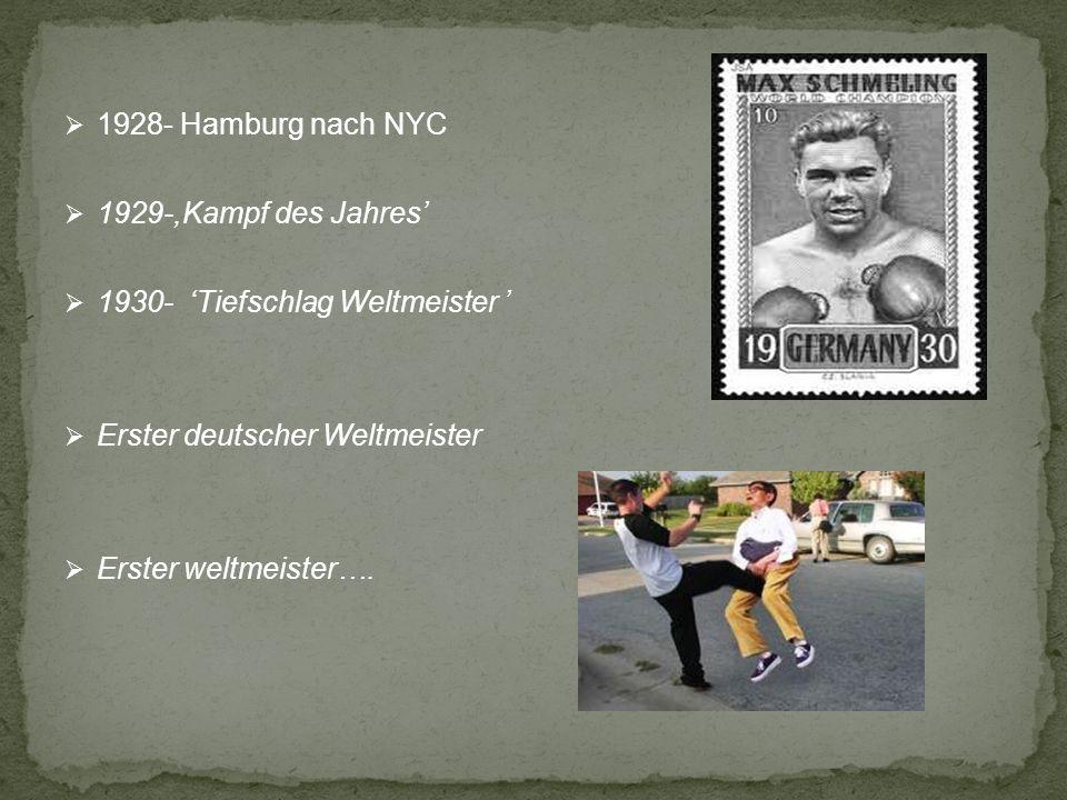 1928- Hamburg nach NYC 1929-,Kampf des Jahres' 1930- 'Tiefschlag Weltmeister ' Erster deutscher Weltmeister.