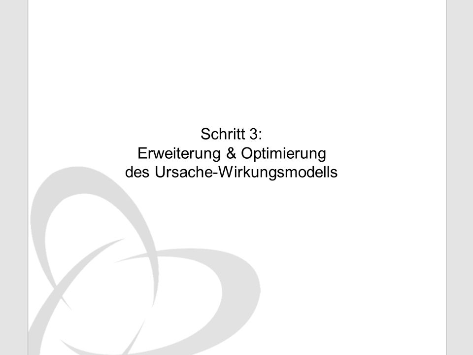 Erweiterung & Optimierung des Ursache-Wirkungsmodells