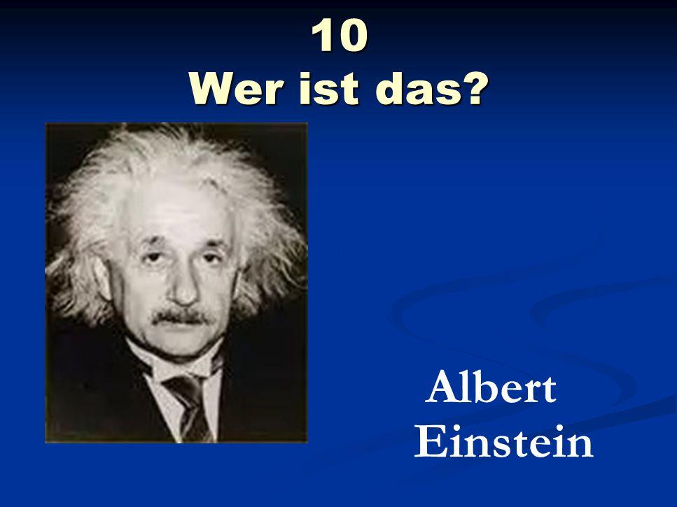 10 Wer ist das Albert Einstein