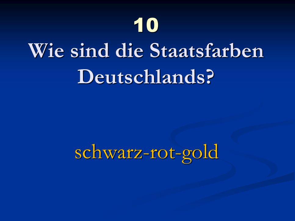 10 Wie sind die Staatsfarben Deutschlands