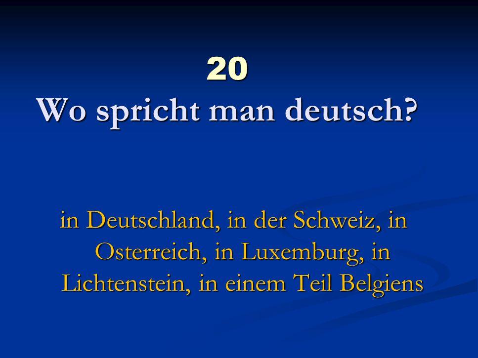 20 Wo spricht man deutsch.