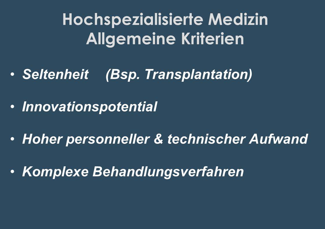Hochspezialisierte Medizin Allgemeine Kriterien