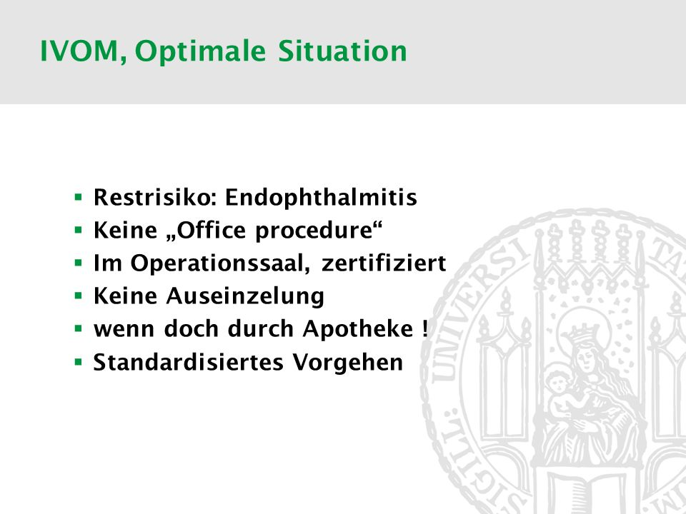 IVOM, Optimale Situation