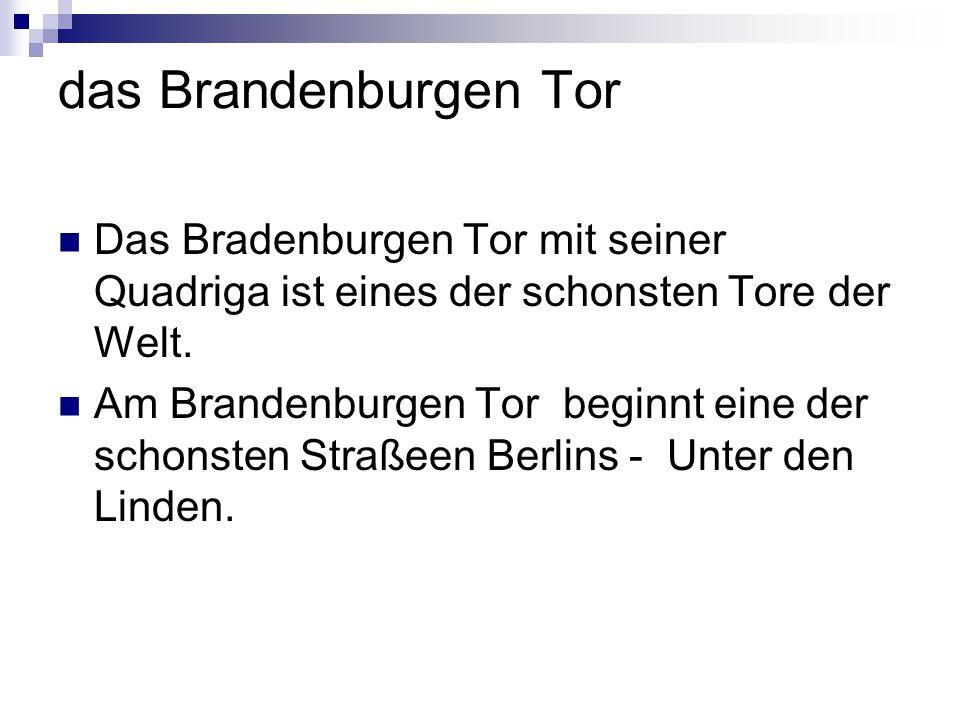 das Brandenburgen Tor Das Bradenburgen Tor mit seiner Quadriga ist eines der schonsten Tore der Welt.