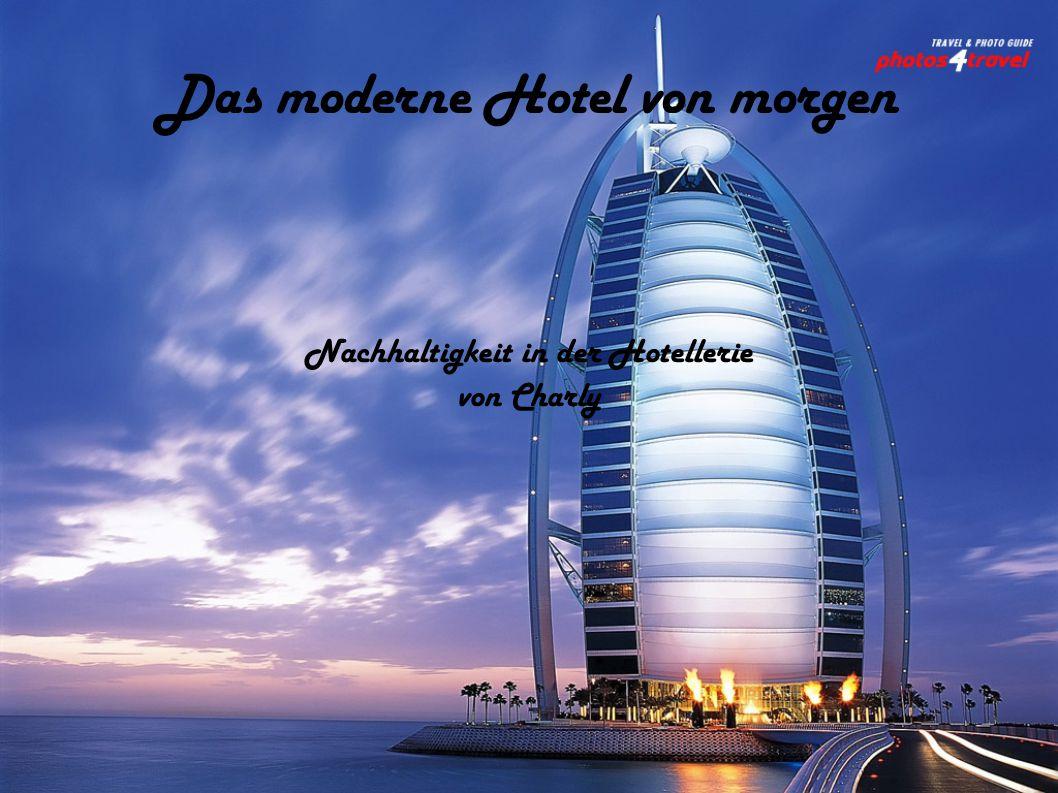 Das moderne Hotel von morgen