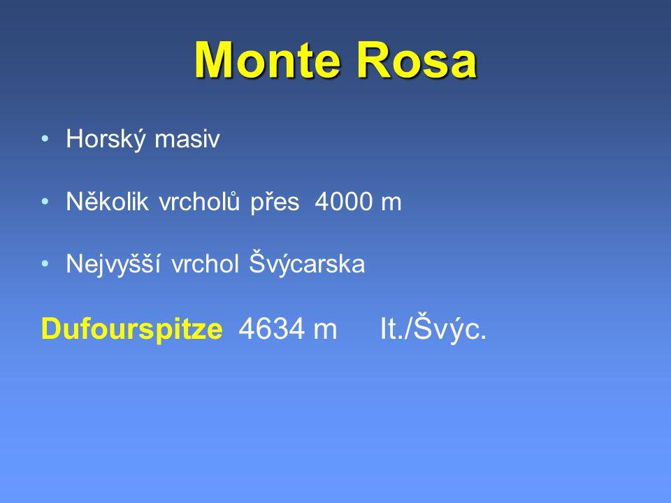 Monte Rosa Dufourspitze 4634 m It./Švýc. Horský masiv