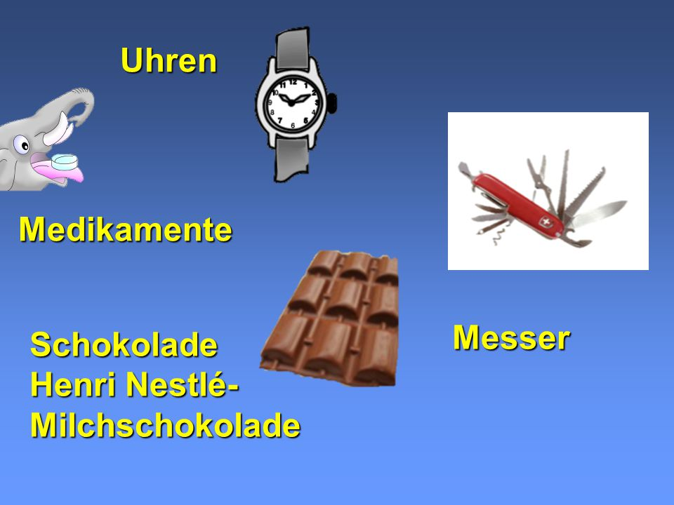 Uhren Medikamente Messer Schokolade Henri Nestlé-Milchschokolade