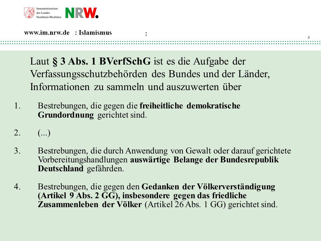 Laut § 3 Abs. 1 BVerfSchG ist es die Aufgabe der Verfassungsschutzbehörden des Bundes und der Länder, Informationen zu sammeln und auszuwerten über