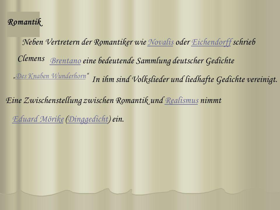 Neben Vertretern der Romantiker wie Novalis oder Eichendorff schrieb