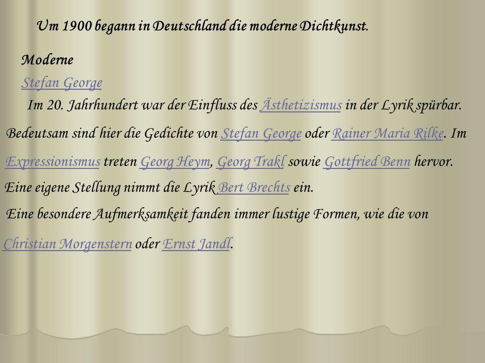 Um 1900 begann in Deutschland die moderne Dichtkunst.