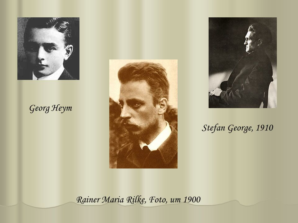 Georg Heym Stefan George, 1910 Rainer Maria Rilke, Foto, um 1900